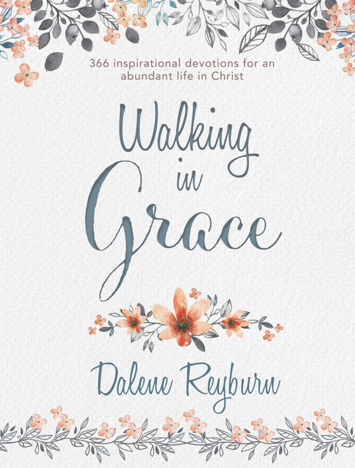 Walking in Grace Dalene Reyburn